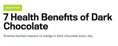 Headline: 7 health benefits of Dark Chocolate. Are things really just good or bad for you?